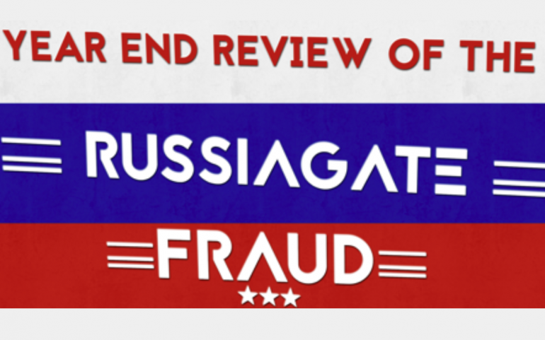 Year End Review of the RussiaGate Fraud